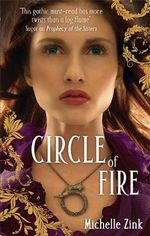 Circle of Fire : v. 3 - Michelle Zink