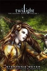 Twilight : The Graphic Novel - Volume 1 - Stephenie Meyer