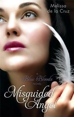 Misguided Angel : A Blue Bloods Novel 5 - Melissa de la Cruz