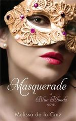 Masquerade : A Blue Bloods Novel 2 - Melissa de la Cruz