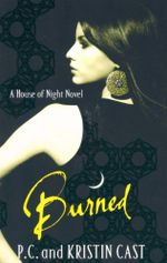 Burned : A House of Night Series - P. C. Cast