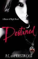 Destined : House of Night Series : Book 9 - P. C. Cast