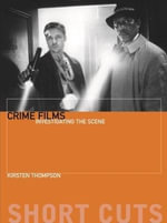 Crime Films : Investigating the Scene - Kirsten Thompson