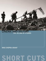 Cinema and History : The Telling Of Stories - Mike Chopra-Gant