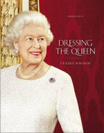 Dressing the Queen : The Jubilee Wardrobe - Angela Kelly