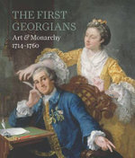 The First Georgians : Art & Monarchy 1714-1760 - Desmond Shawe-Taylor