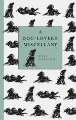 A Dog-lover's Miscellany - Mike Darton