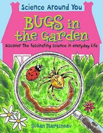 Bugs in the Garden - Susan Martineau
