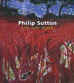 Philip Sutton : Life and Work - Simon Tait