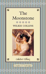 The Moonstone : Collector's Library - Wilkie Collins