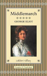 Middlemarch : Collectors Library - George Eliot