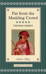 Far from the Madding Crowd : Collector's Library - Thomas Hardy
