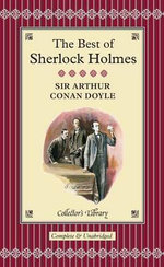 The Best of Sherlock Holmes : Collectors Library - Sir Arthur Conan Doyle