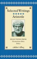 Selections from Nicomachean Ethics and Politics : Collectors Library - Aristotle