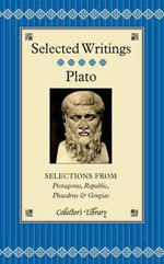 Selections from Protagoras, Republic, Phaedrus and Gorgias : Collectors Library - Plato