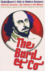 The Bard and Co. : Shakespeare's Role in Modern Business