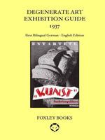 Degenerate Art Exhibition Guide 1937 - Bilingual edition German - English - Fritz Kaiser