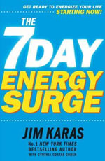 7-day Energy Surge : Get Ready to Feel Your Energy Levels Rise ... Starting Now! - Jim Karas