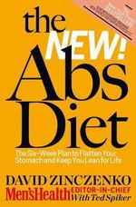 The New Abs Diet : The 6-week Plan to Flatten Your Stomach and Keep You Lean for Life - David Zinczenko
