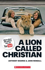 A Lion Called Christian : Scholastic Readers