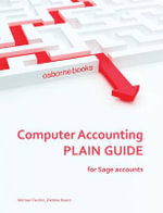 Computer Accounting Plain Guide : For Sage Accounts - Michael Fardon