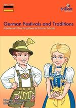 German Festivals and Traditions : Activities and Teaching Ideas for Primary Schools - Nicolette Hannam