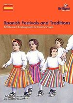 Spanish Festivals and Traditions, KS2 : Activities and Teaching Ideas for Primary Schools - Nicolette Hannam