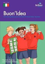 Buon Idea : Time-saving Resources and Ideas for Busy Italian Teachers - Nicolette Hannam