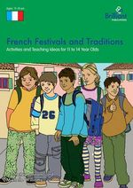 French Festivals and Traditions : Activities and Teaching Ideas for KS3 - Nicolette Hannam