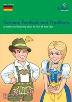 German Festivals and Traditions : Activities and Teaching Ideas for KS3 - Nicolette Hannam