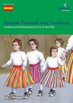 Spanish Festivals and Traditions, KS3 : Activities and Teaching Ideas for KS3 - Nicolette Hannam