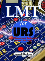 Lmt for Urs Loss Management Techniques for the Ultimate Roulette System Range - Samuel Blankson