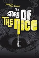 The Story of the Nice : Hang on to Dream - Martyn Hanson