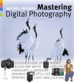 Mastering Digital Photography - Michael Freeman