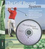 The Golf Record System : Maintain A Permanent Record Of All Your Golfing Achievemants With The Ultimate Golf Record Organiser - Neil Monticelli Harley-Rudd