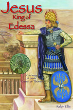 Jesus, King of Edessa - Ralph Ellis
