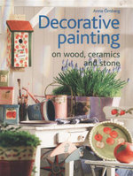 Decorative Painting : On Wood, Ceramics and Stone - Anna Ornberg