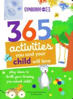 365 Activities You and Your Child Will Love : Play ideas to thrill your thriving pre-school child! - Dr. Roni Cohen Leiderman