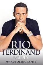 2sides : Rio Ferdinand - My Autobiography - Rio Ferdinand