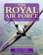 The Royal Air Force : The Memorabilia Collection - David Curnock