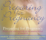 Preparing for Pregnancy : Prepare Your Mind and Body for the Amazing Journey of Conception - Glenn Harrold