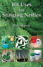 101 Uses for Stinging Nettles - Piers Warren