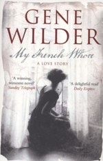 My French Whore : A Love Story - Gene Wilder