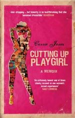 Cutting Up Playgirl : A Memoir - Carrie Jones