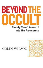 Beyond the Occult : Twenty Years' Research Into the Paranormal - Colin Wilson