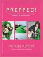 Prepped! : Gorgeous Food without the Slog - a Multi-tasking Masterpiece for Time-short Foodies - Vanessa Kimbell