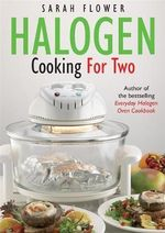 Halogen Cooking for Two - Sarah Flower