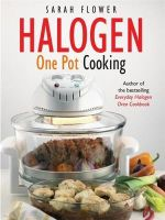 Halogen One Pot Cooking - Sarah Flower