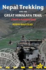 Nepal Trekking & the Great Himalaya Trail : A route and planning guide - Robin Boustead