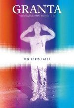 Granta 116 : Ten Years Later - John Freeman
